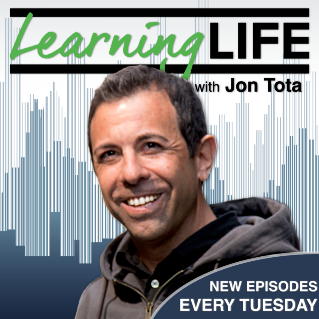 Jon Tota Learning Life Podcast eLearning