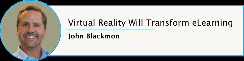 John Blackmon eLearning Brothers VR Learning Life