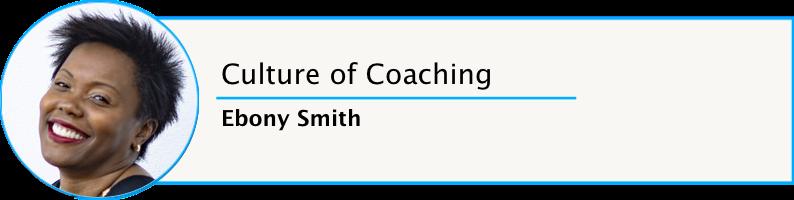 Ebony Smith Culture of Coaching